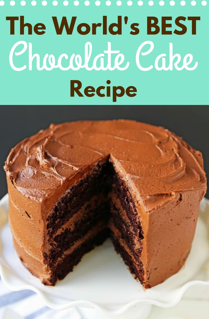 The Best Chocolate Cake Recipe Ever How To Make Perfect With