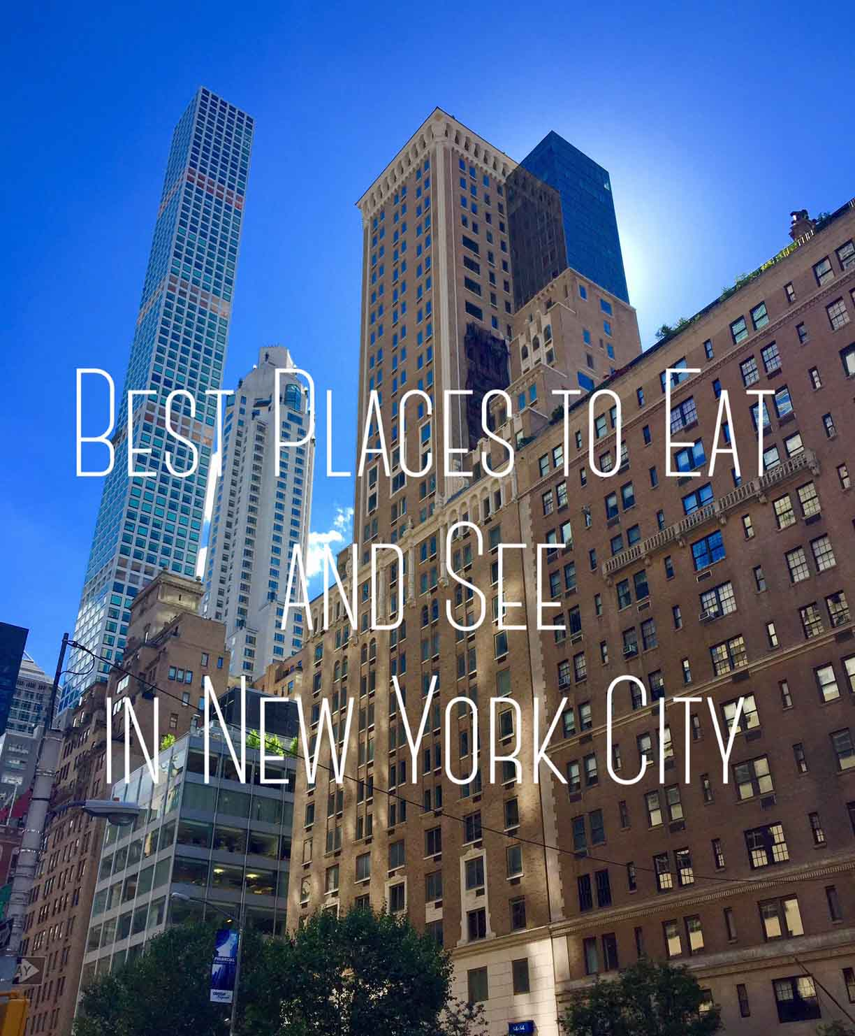 From New York City: Best Places To Eat And See In New York City