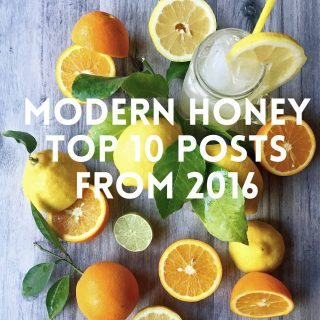 Modern Honey Top 10 Most Popular Posts from 2016. The most popular and most pinned recipes and posts from the year. www.modernhoney.com