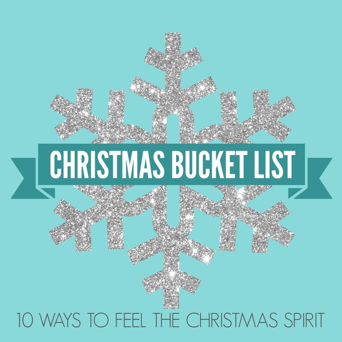 Christmas Bucket List. 10 Ways to Feel the Christmas Spirit by Modern Honey.