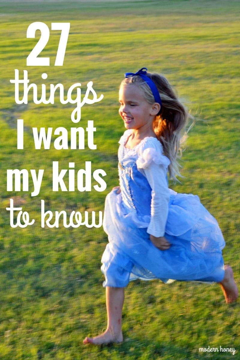 27 Things I Want My Kids to Know by Modern Honey. A list of important life lessons that I want my kids to know.