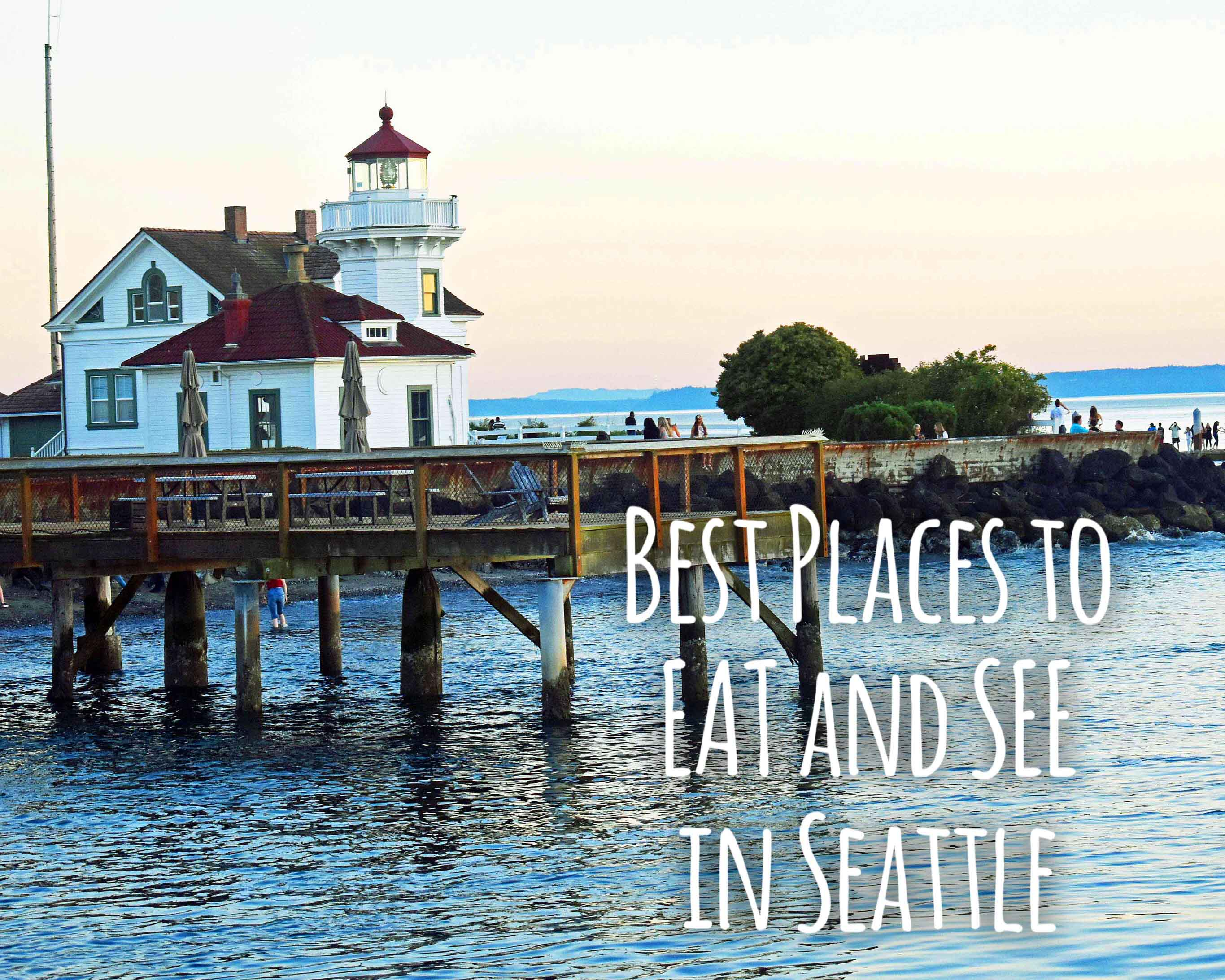 Best Places To Eat And See In Seattle The Most Por Spots Visit