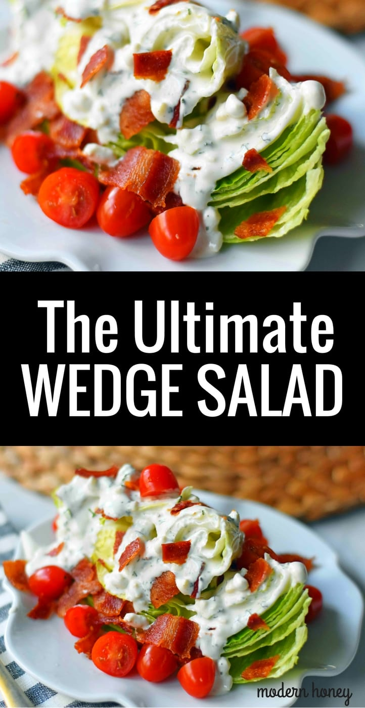 Ultimate Wedge Salad made with crisp iceberg lettuce, fresh cherry tomatoes, crispy bacon, with a homemade creamy ranch or blue cheese dressing. A classic, crowd-favorite salad. www.modernhoney.com