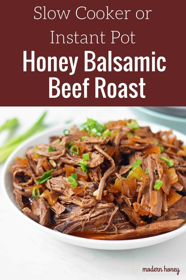 Slow Cooker Honey Balsamic Beef Recipe. Tender and flavorful Balsamic Pot Roast. Instant Pot Balsamic Beef or Slow Cooker Balsamic Beef. An easy flavorful comfort food meal. www.modernhoney.com