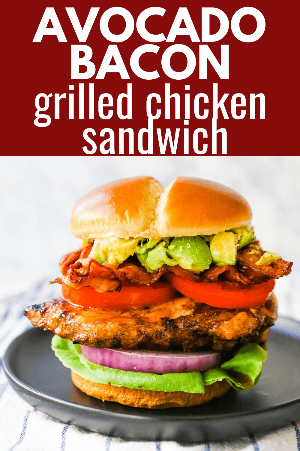 Avocado Bacon Grilled Chicken Sandwich