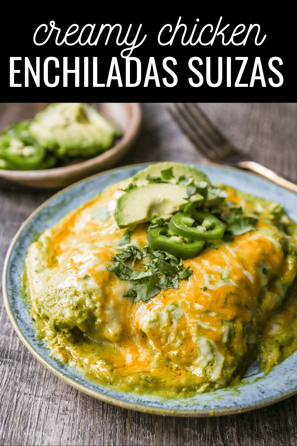 Chicken Enchiladas Suizas Creamy chicken enchiladas in a homemade tomatillo poblano sauce and baked with Mexican cheeses until bubbly.