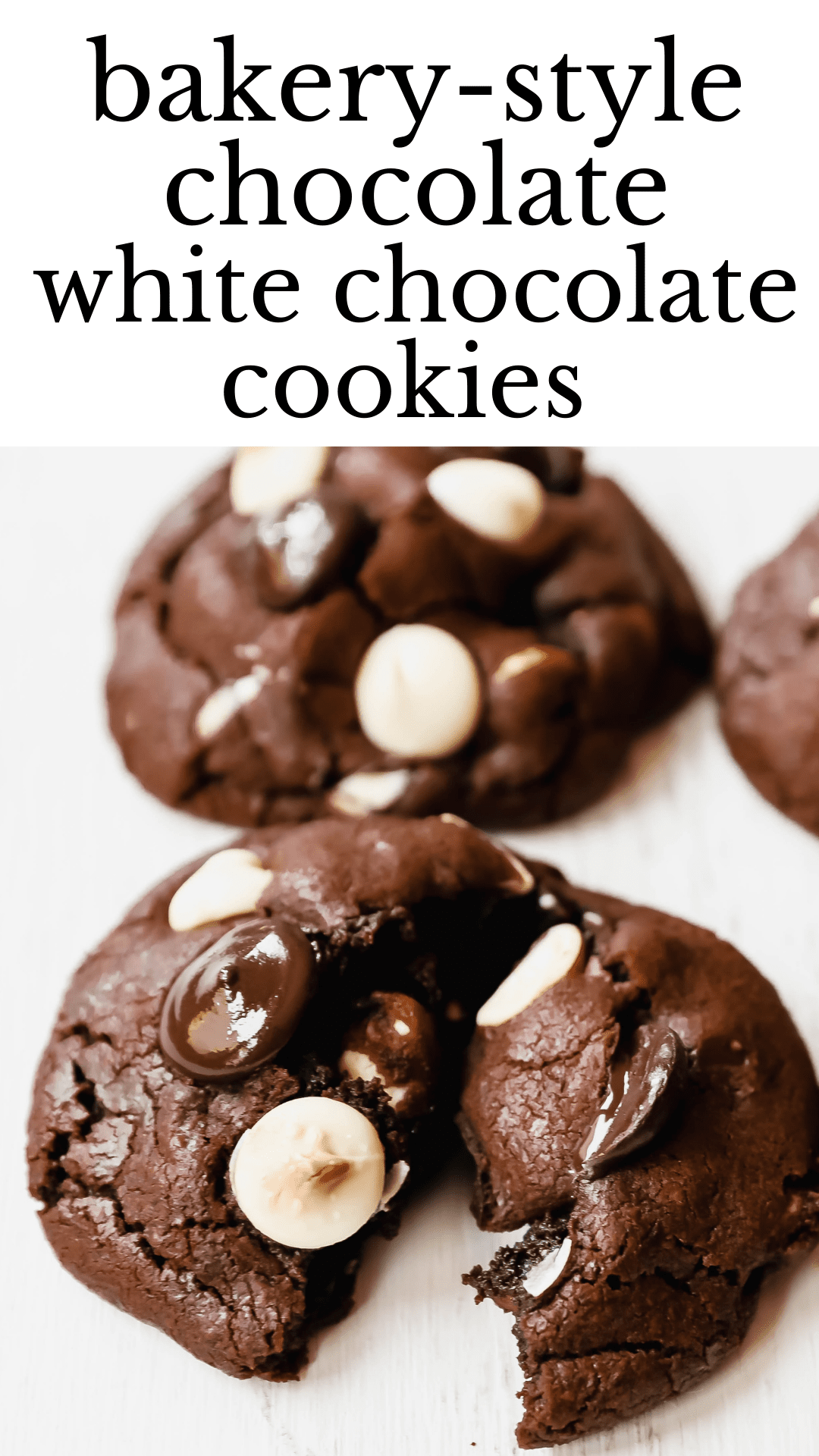 Bakery-Style Chocolate White Chocolate Chip Cookies Soft, thick, and chewy chocolate cookies with white chocolate chunks. This cookie is for chocolate lovers!